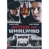 Within the Whirlwind (2009) ( Mitten im Sturm ) ( Wichry Kolymy (Within the Whirl wind) ) by Emily Watson