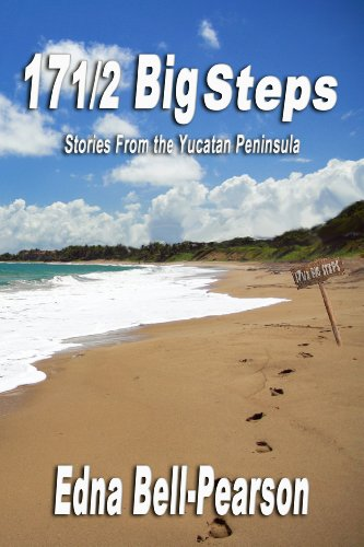 17 1/2 (17 1/2 Big Steps: Stories From the Yucatan Peninsula (English Edition))
