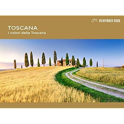 Viewfinder Book - Toscana, I Colori Della Toscana: Italian Version