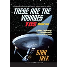 These are the Voyages - TOS: Season Two: 2 by Marc Cushman (5-Jun-2014) Paperback