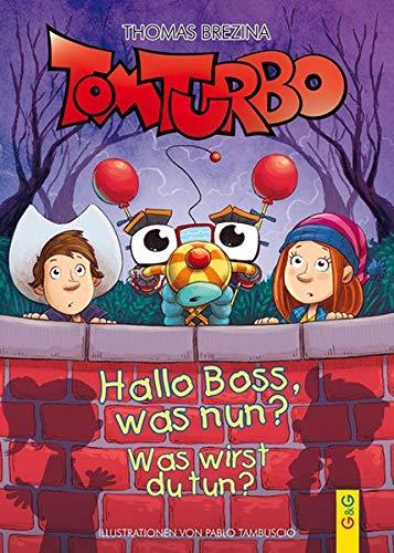 Tom Turbo: Hallo Boss, was nun? (Tom Turbo / Turbotolle Leseabenteuer)
