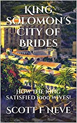 King Solomon's City of Brides: How the king satisfied 1000 wives! (English Edition)