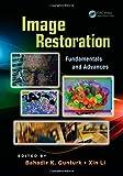 Image Restoration: Fundamentals and Advances (Digital Imaging and Computer Vision) (2012-09-11)