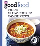 Good Food: More Slow Cooker Favourites: Triple-tested recipes by Sarah Cook (2013-12-01)