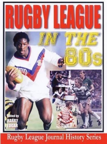 Rugby League in the Eighties por Harry Edgar