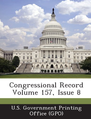 Congressional Record Volume 157, Issue 8
