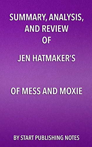 Summary, Analysis, and Review of Jen Hatmaker's Of Mess and Moxie: Wrangling Delight Out of This Wild and Glorious Life