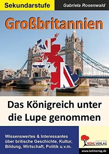 Großbritannien: Das Königreich unter die Lupe genommen.