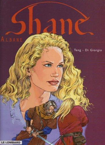Shane, tome 4 : Albane