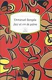 jazz et vin de palme by emmanuel dongala 2003 03 24