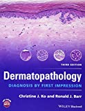 Dermatopathology: Diagnosis by First Impression, Third Edition
