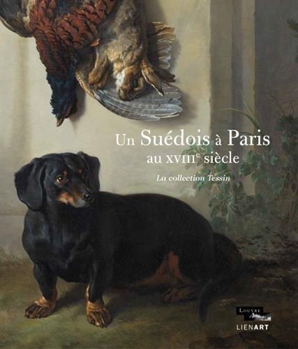 Un sudois  Paris au XVIIIe sicle : La collection Tessin
