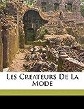 Les Createurs de la Mode (French Edition) by Agie G (2010-09-29)