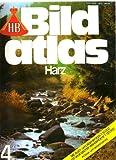 HB-Bildatlas - Harz mit Auto- und Wanderatlas und geologischer Wanderkarte - Nr. 4 - HB Verlag