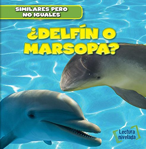 Delfín o marsopa? / Dolphin or Porpoise? (Similares Pero No Iguales / Animal Look-alikes) por Rob Ryndak