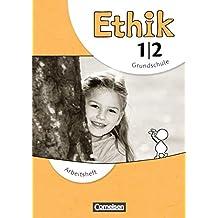 Ethik - Grundschule - Neubearbeitung: 1./2. Schuljahr - Arbeitsheft