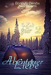 Abenteuer Liebe: 1 Zelt für 2