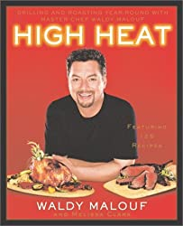 High Heat: Grilling and Roasting Year-Round with Master Chef Waldy Malouf by Waldy Malouf (2003-05-06)