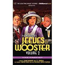 Jeeves and Wooster, Volume 2: A Radio Dramatization (Colonial Radio Theatre)
