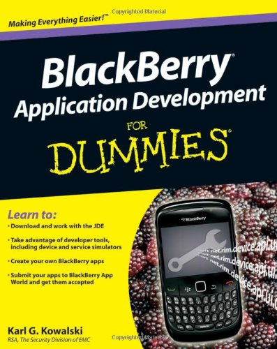 BlackBerry Application Development for Dummies (For Dummies Series) Blackberry Wireless Handheld