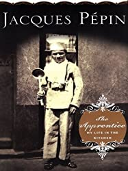 The Apprentice: My Life In The Kitchen by Jacques Pepin (2003-09-02)