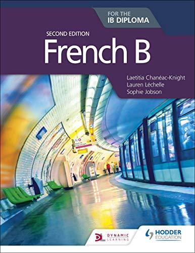 French B for the IB Diploma Second Edition par Laetitia Chanéac-Knight