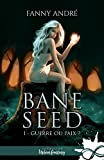 Guerre ou Paix ?: Bane Seed, T1 (French Edition)