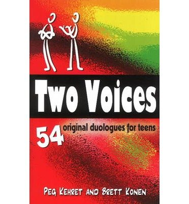 [(Two Voices: 54 Original Duologues for Teens)] [Author: Peg Kehret] published on (April, 2014)