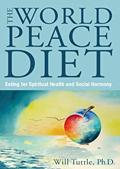 The World Peace Diet by [Tuttle, Will]