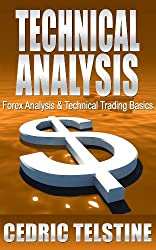 Technical Analysis: Forex Analysis & Technical Trading Basics (Forex Trading Success Book 4) (English Edition)