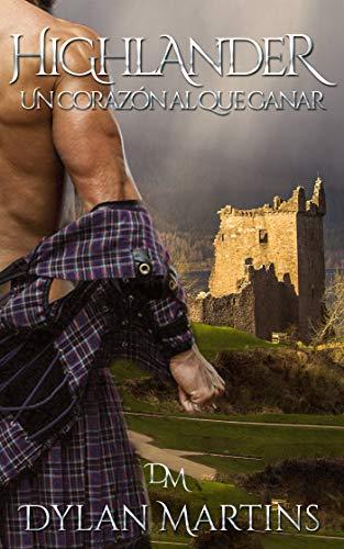 Highlander: Un corazón al que ganar (Spanish Edition)