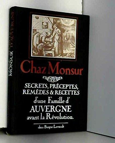 Secrets, préceptes, remèdes & recettes d'une famille d'auvergne avant la révolution.