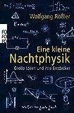 Eine kleine Nachtphysik: Große Ideen und ihre Entdecker - Wolfgang Rößler