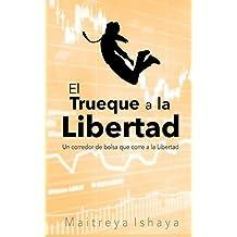 El Trueque a la Libertad: Un corredor de bolsa que corre a la Libertad