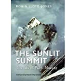 { THE SUNLIT SUMMIT: THE LIFE OF W. H. MURRAY } By Lloyd-Jones, Robin ( Author ) [ Feb - 2014 ] [ Hardcover ]