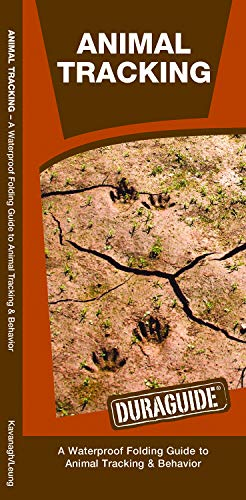 Animal Tracking: A Waterproof Folding Guide to Animal Tracking & Behavior (Duraguide Series)