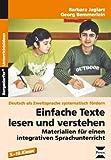 Einfache Texte lesen und verstehen: Materialien für einen integrativen Sprachunterricht (5. bis 10. Klasse). Deutsch als Zweitsprache systematisch fördern von Jaglarz, Barbara (2013) Broschiert
