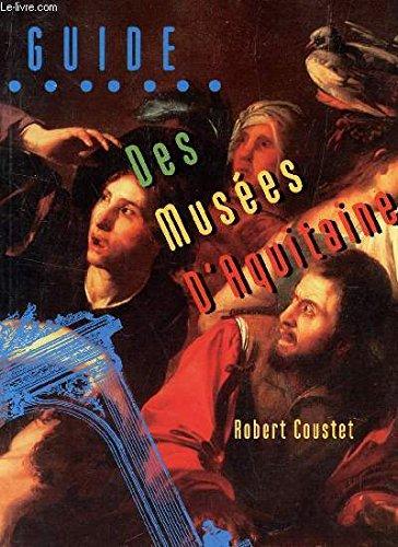 Guide des Musees d'Aquitaine