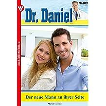 Dr. Daniel 109 - Arztroman: Der neue Mann an ihrer Seite