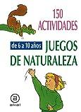 150 actividades y juegos de naturaleza para niños de 6 a 10 años (Libros de actividades)