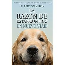 La razón de estar contigo/ A Dog's Journey: Un nuevo viaje/ Another Novel for Humans
