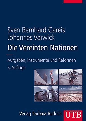 Die Vereinten Nationen: Aufgaben, Instrumente und Reformen