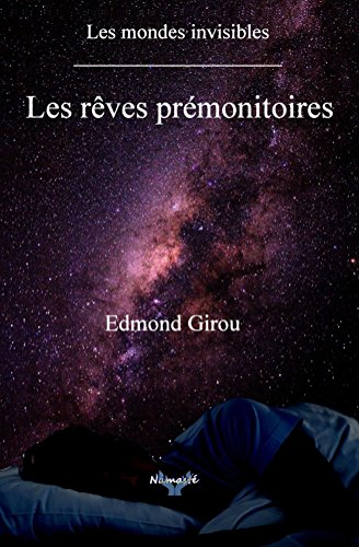 Les reves premonitoires (Les mondes invisibles t. 2) par Edmond Girou