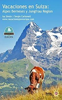 Vacaciones en Suiza: Interlaken y Jungfrau Region eBook