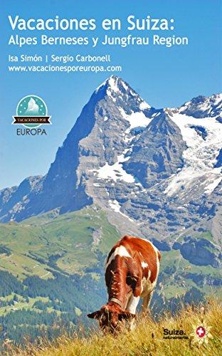Vacaciones en Suiza: Interlaken y Jungfrau Region por Sergio Carbonell