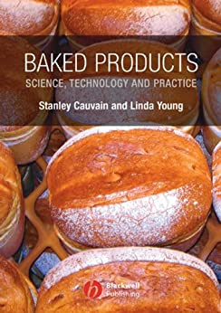 Baked Products: Science, Technology and Practice von [Cauvain, Stanley P., Young, Linda S.]