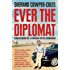 Ever the Diplomat: Confessions of a Foreign Office Mandarin