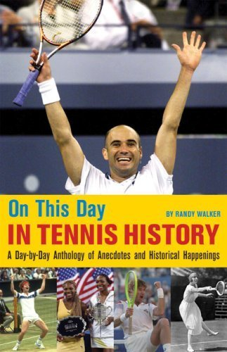 On This Day in Tennis History: A Day-by-Day Anthology of Anecdotes and Historical Happenings by Randy Walker (2008-11-01) par Randy Walker