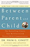 Between Parent And Child: The Bestselling Classic That Revolutionized Parent-Child Communication price comparison at Flipkart, Amazon, Crossword, Uread, Bookadda, Landmark, Homeshop18