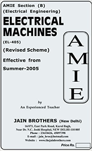 AMIE - Section (B) Electrical Machines (EL- 405) Electrical Engineering Solved and Unsolved Paper (Summer,2016)